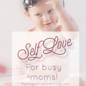 Self Love for Busy Moms