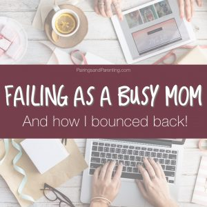 Failing As A Busy Mom & How I Bounced Back!