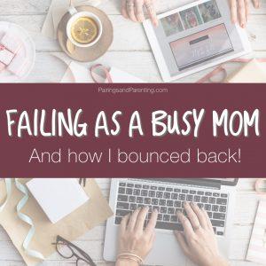 Failing as a busy mom & how I bounced back!