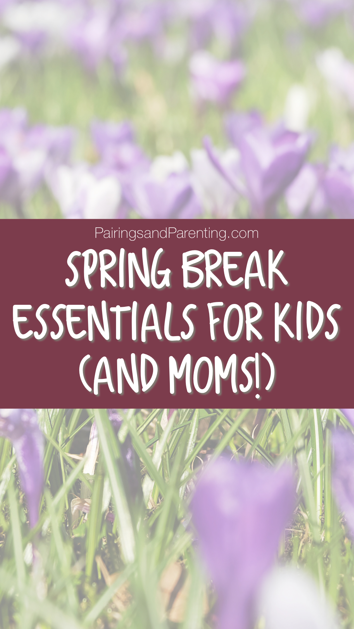 Spring Break Essentials List for Kis (and moms!)