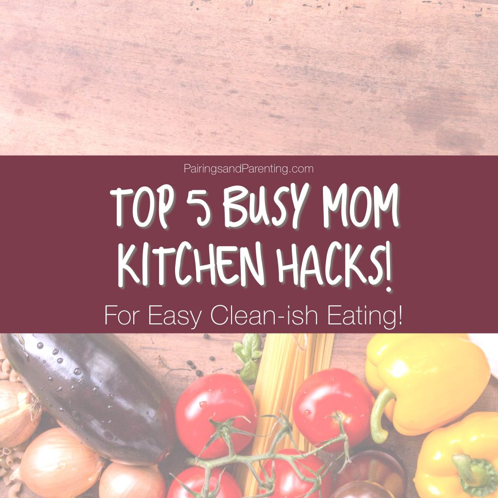Top 5 Busy Mom Kitchen Hacks!