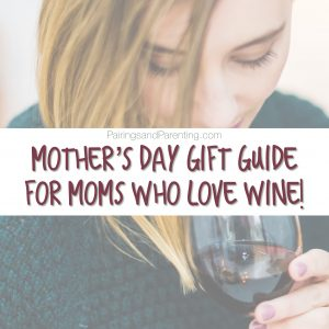 Mother's Day Gift Guide For Moms Who Love Wine!