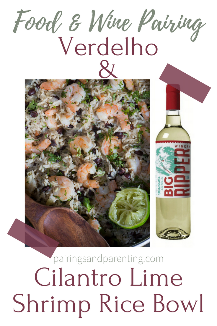 Cilantro Lime Shrimp Rice Bowl & Big Ripper Verdelho